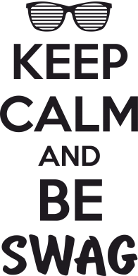 ����� ������ KEEP CALM and BE SWAG - FatLine