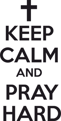 ����� ������ ��� ���� KEEP CALM and PRAY HARD - FatLine