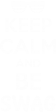 ����� �����-��������� KEEP CALM and BE SWAG - FatLine