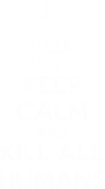 ����� ����������� �������� KEEP CALM and KILL ALL HUMANS - FatLine