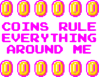 ����� ������� ����� Coins rule everything around me - FatLine
