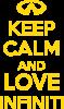 KEEP CALM and LOVE INFINITI