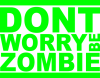Don't worry,be zombi
