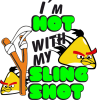 I am hot with my sling shot