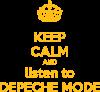 KEEP CALM and LISTEN to DEPECHE MODE