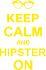 Keep calm an on hipster