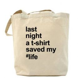 Сумка A t-shirt saved my #life