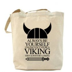 Сумка Always be yourself. Unless you can be a viking