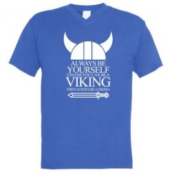 ������� ��������  � V-�������� ������� Always be yourself. Unless you can be a viking