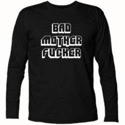 Футболка с длинным рукавом Bad Mother F*cker - FatLine
