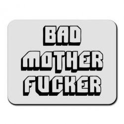 Коврик для мыши Bad Mother F*cker - FatLine