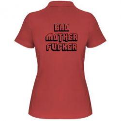 Женская футболка поло Bad Mother F*cker - FatLine