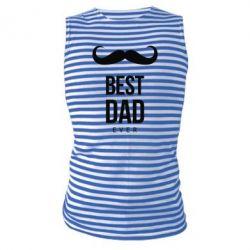 Майка-тельняшка Best Dad Ever - FatLine