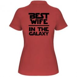 Женская футболка поло Best wife in the Galaxy