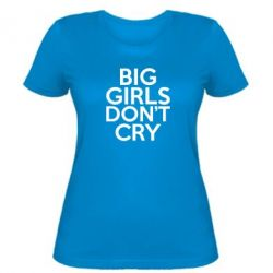 ������� �������� Big girls don't cry