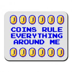 Коврик для мыши Coins rule everything around me - FatLine