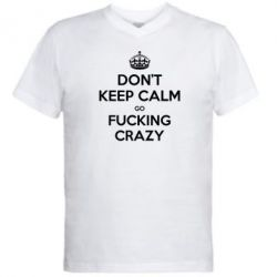 ������� ��������  � V-�������� ������� Don't keep calm go fucking crazy - FatLine