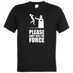 "Мужская футболка  с V-образным вырезом ""Don't use the forse"" - FatLine"