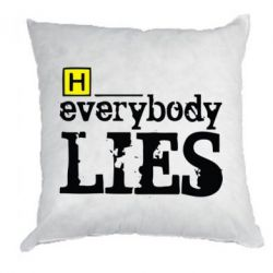 Подушка Everybody LIES House - FatLine