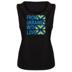 Женская майка From Ukraine with Love (вишиванка)