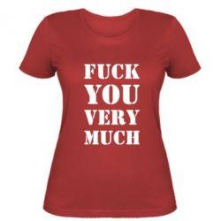 Женская футболка Fuck you very much