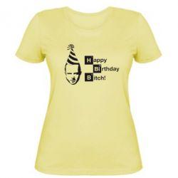Женская футболка Happy Birthdey Bitch Во все тяжкие - FatLine