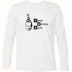 Футболка с длинным рукавом Happy Birthdey Bitch Во все тяжкие - FatLine