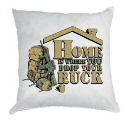 Подушка Home is where you drop your ruck