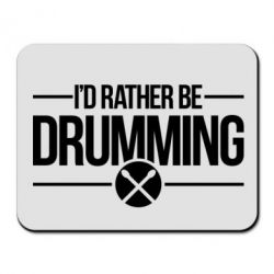 Коврик для мыши I'd rather be drumming - FatLine