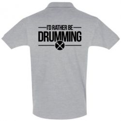 Футболка Поло I'd rather be drumming - FatLine