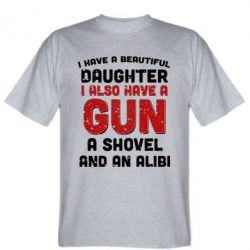 Футболка I have a beautiful daughter. I also have a gun, a shovel and an alibi