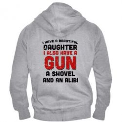 Мужская толстовка на молнии I have a beautiful daughter. I also have a gun, a shovel and an alibi - FatLine
