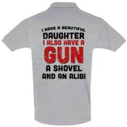 �������� ���� I have a beautiful daughter. I also have a gun, a shovel and an alibi