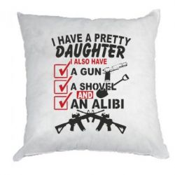 ������� I have a pretty daughter. I also have a gun, a shovel and an alibi