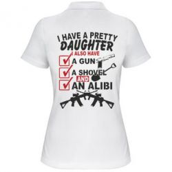 ������� �������� ���� I have a pretty daughter. I also have a gun, a shovel and an alibi