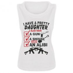 ������� ����� I have a pretty daughter. I also have a gun, a shovel and an alibi