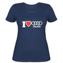 Женская футболка I love audi - FatLine