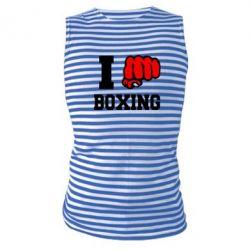 Майка-тельняшка I love boxing - FatLine