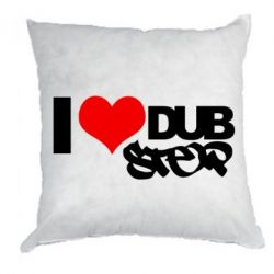 Подушка I love Dub Step