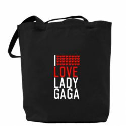 Сумка I love Lady Gaga - FatLine