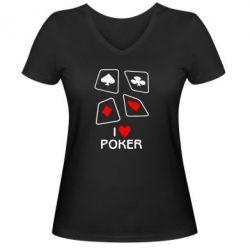 Женская футболка с V-образным вырезом I love poker - FatLine