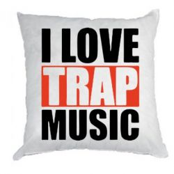Подушка I love TRAP Music - FatLine