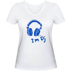 Женская футболка с V-образным вырезом I'm DJ