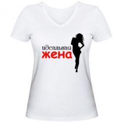Женская футболка с V-образным вырезом Идеальная жена - FatLine