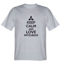Мужская футболка Keep calm an love mitsubishi - FatLine