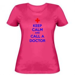Женская футболка KEEP CALM and CALL A DOCTOR - FatLine