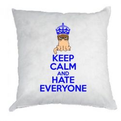 Подушка KEEP CALM and HATE EVERYONE