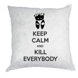 Подушка KEEP CALM and KILL EVERYBODY - FatLine