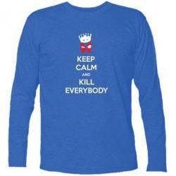Футболка с длинным рукавом KEEP CALM and KILL EVERYBODY - FatLine