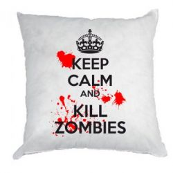 Подушка KEEP CALM and KILL ZOMBIES
